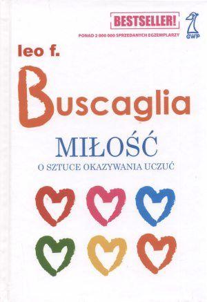Miłość. O sztuce okazywania uczuć. Leo Buscaglia