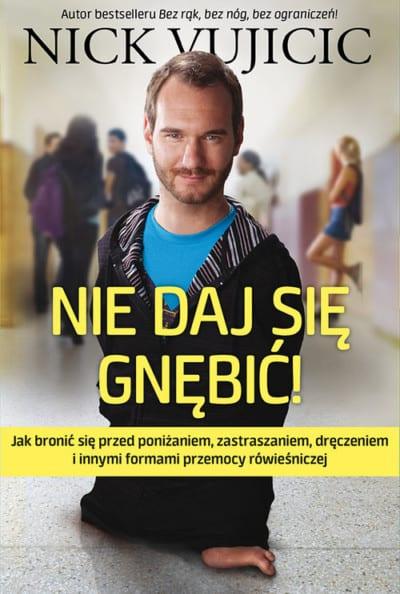 Nie daj się gnębić - książka Nick Vujicic